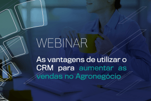 webinar-as-vantagens-do-crm-para-vendas-no-agronegocio